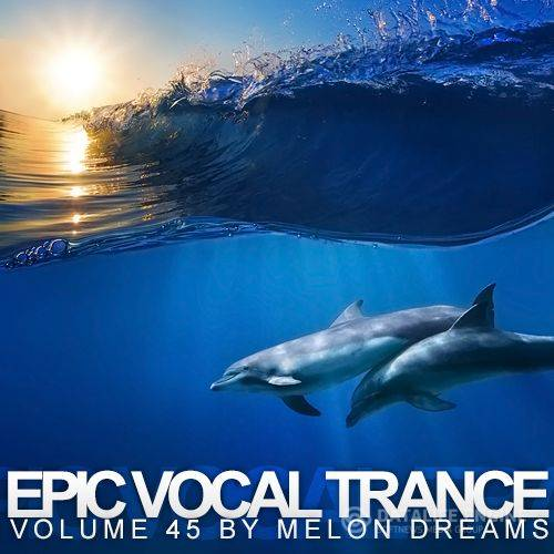 Epic Vocal Trance Volume 45 (2015)