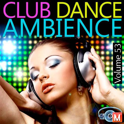 Club Dance Ambience Vol.53 (2016)