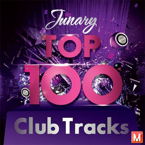 TOP 100 Club Tracks (Junary) (2016)