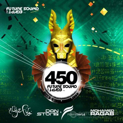 Future Sound Of Egypt 450 (Mixed Aly & Fila & Dan Stone & Ferry Tayle & Mohamed Ragab) (2016)