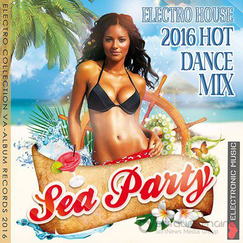 Sea Party: Hot Dance Electro House (2016)