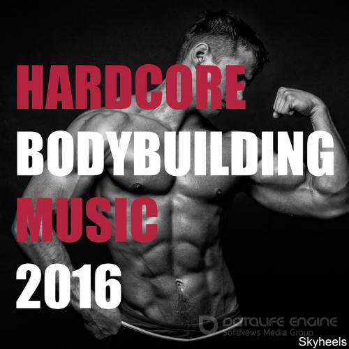 Hardcore Bodybuilding Music 2016 (2016)